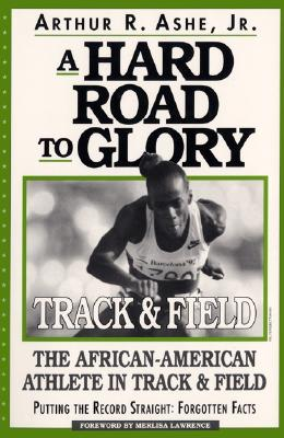 Image for A Hard Road to Glory: Track & Field The African-American Athlete in Track & Field, Putting the Record Straight: Forgotten Facts