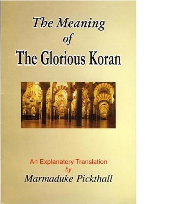 Image for The Meaning of the Glorious Quran