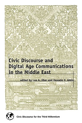 Image for Civic Discourse in the Middle East and Digital Age Communications (Civic Discourse for the Third Millenium)