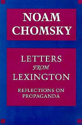 Letters from Lexington: Reflections on Propaganda, Chomsky, Noam