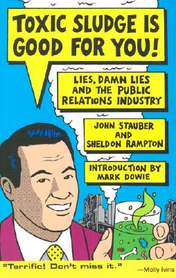 Image for Toxic Sludge Is Good For You: Lies, Damn Lies And The Public Relations Industry