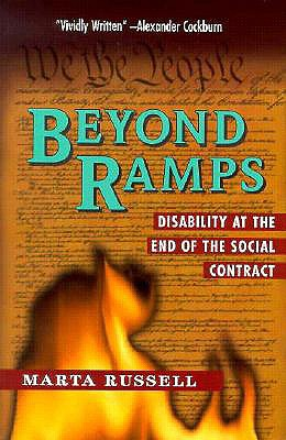 Beyond Ramps: Disability at the End of the Social Contract, Russell, Marta