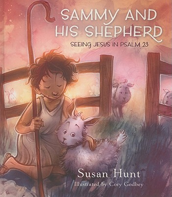 Sammy and His Shepherd, Susan Hunt; Cory Godbey [Illustrator]