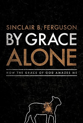 Image for By Grace Alone: How the Grace of God Amazes Me