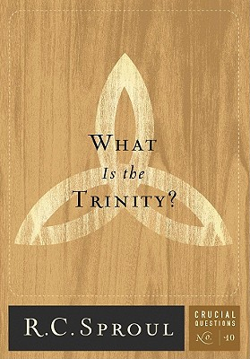 What is the Trinity? (Crucial Questions Series) (Crucial Questions (Reformation Trust)), R.C.Sproul