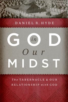 God in Our Midst, Daniel R. Hyde