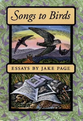 Songs to Birds: Essays, Jake Page