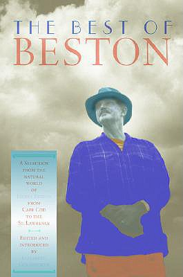 Image for The Best of Beston: A Selection from the Natural World of Henry Beston from Cape Cod to the St. Lawrence