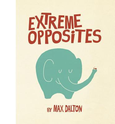 EXTREME OPPOSITES, DALTON, MAX