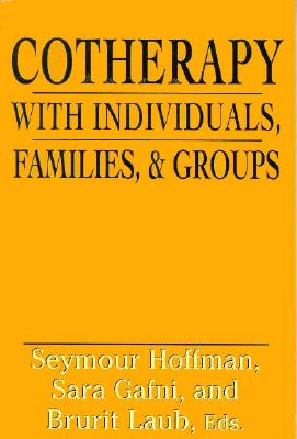 Image for Cotherapy with Individuals, Families, and Groups
