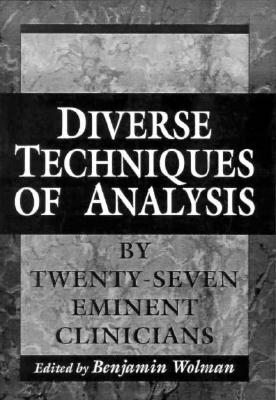 Diverse Techniques of Analysis by Twenty-Seven Eminent Clinicians (The Master Work)