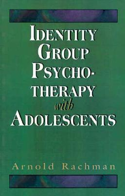 Image for Identity Group Psychotherapy With Adolescents (Master Work Series) (The Master Work Series)