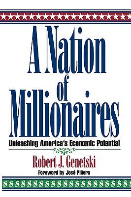 A Nation of Millionaires: Unleashing America's Economic Potential, Genetski, Robert