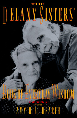 Image for The Delany Sisters' Book of Everyday Wisdom