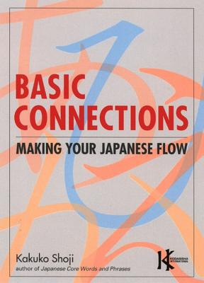 Image for Basic Connections: Making Your Japanese Flow