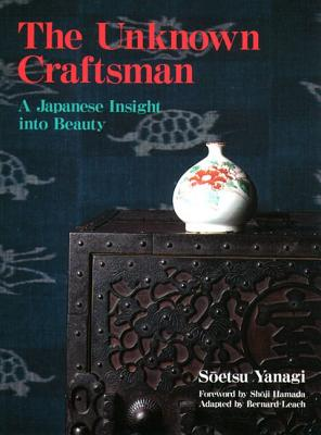 Image for The Unknown Craftsman: A Japanese Insight into Beauty