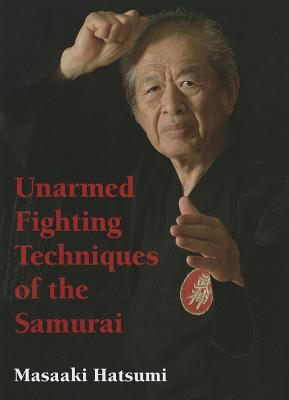 Unarmed Fighting Techniques of the Samurai, Hatsumi, Masaaki
