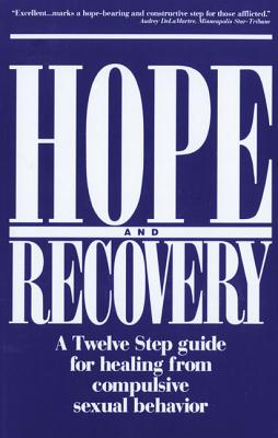 Image for Hope and Recovery: A Twelve Step Guide for Healing From Compulsive Sexual Behavior