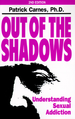 Image for Out of the Shadows: Understanding Sexual Addiction
