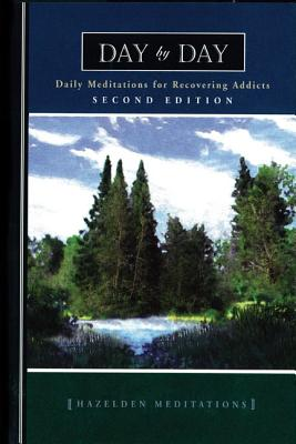 Image for Day by Day: Daily Meditations for Recovering Addicts, Second Edition (Hazelden Meditations)