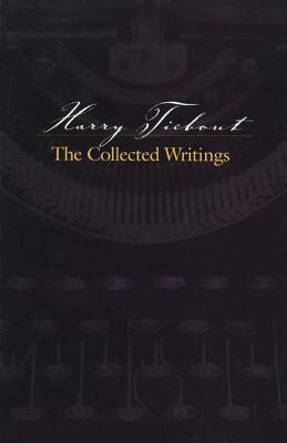 Image for Harry Tiebout: The Collected Writings