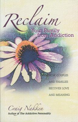 Image for Reclaim Your Family from Addiction : How Couples and Families Recover Love and Meaning