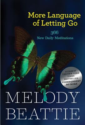 More Language of Letting Go: 366 New Daily Meditations (Hazelden Meditation Series), Beattie, Melody