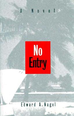 No Entry, Nagel, Edward A.