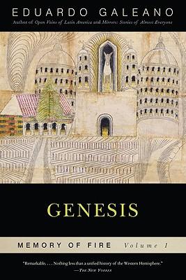 Genesis: Memory of Fire, Volume 1, Galeano, Eduardo