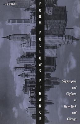 Image for Form Follows Finance: Skyscrapers and Skylines in New York and Chicago