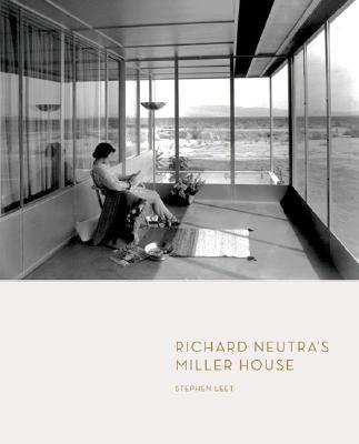 Richard Neutra's Miller House, Leet, Stephen