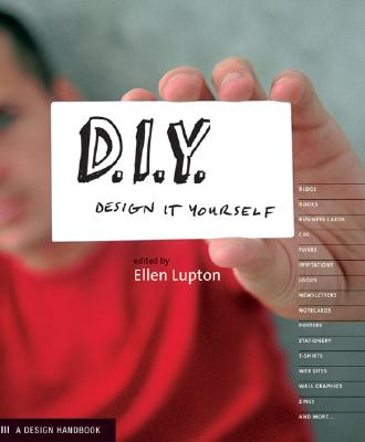 D.I.Y.: Design It Yourself (Design Handbooks), Lupton, Ellen