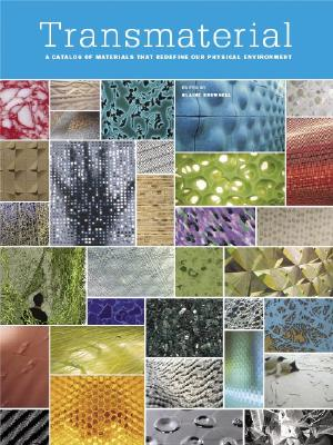 Image for TRANSMATERIAL: A CATALOG OF MATERIALS THAT REDEFINE OUR PHYSICAL ENVIRONMEN