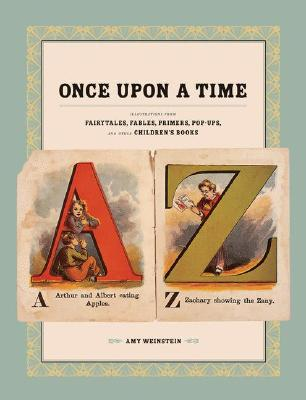 Image for Once Upon a Time: Illustrations from Fairytales, Fables, Primers, Pop-Ups, and O