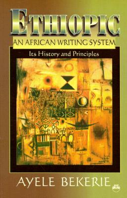 Ethiopic, An African Writing System, Bekerie, Ayele
