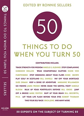 Image for 50 Things to Do When You Turn 50: 50 Experts on the Subject of Turning 50