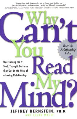 Image for Why Can't You Read My Mind? Overcoming the 9 Toxic Thought Patterns that Get in the Way of a Loving Relationship