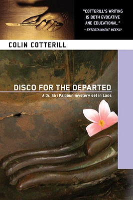 Disco for the Departed (A Dr. Siri Paiboun Mystery), Cotterill, Colin