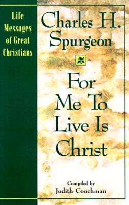 Image for For Me to Live Is Christ (Life Messages of Great Christians)