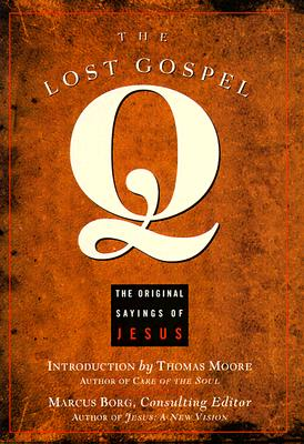 Image for The Lost Gospel Q: The Original Sayings of Jesus