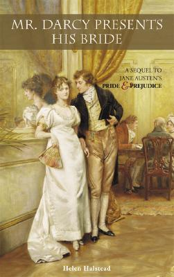 Image for Mr. Darcy Presents His Bride: A Sequel to Jane Austen's Pride and Prejudice