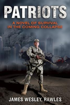 Image for Patriots: A Novel of Survival in the Coming Collapse