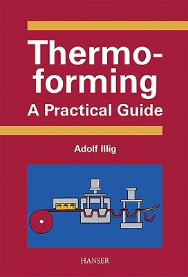 Thermoforming: A Practical Guide