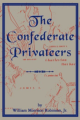 Image for Confederate Privateers (Classics in Maritime History)