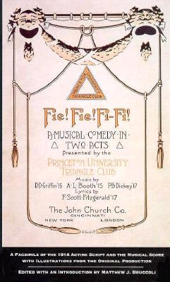 Image for Fie! Fie! Fi-Fi! : A Musical Comedy in Two Acts Presented By the Princeton University Triangle Club