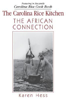 Carolina Rice Kitchen: The African Connection, Karen Hess