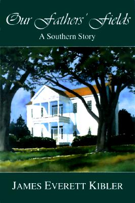 Image for Our Fathers' Fields: A Southern Story (Signed First Edition)