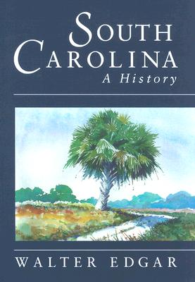 SOUTH CAROLINA: A HISTORY, EDGAR, WALTER