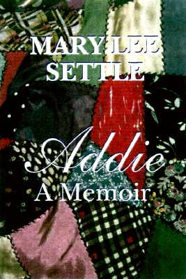 Addie, A Memoir, Settle, Mary Lee