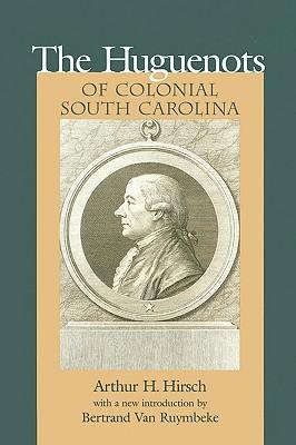 Huguenots of Colonial South Carolina (Southern Classics Series)